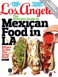 Los Angeles Magazine:November 2010 Edition of Mexican Food in LA feat. Street Gourmet LA + 5th Annual Culinary Extravaganza